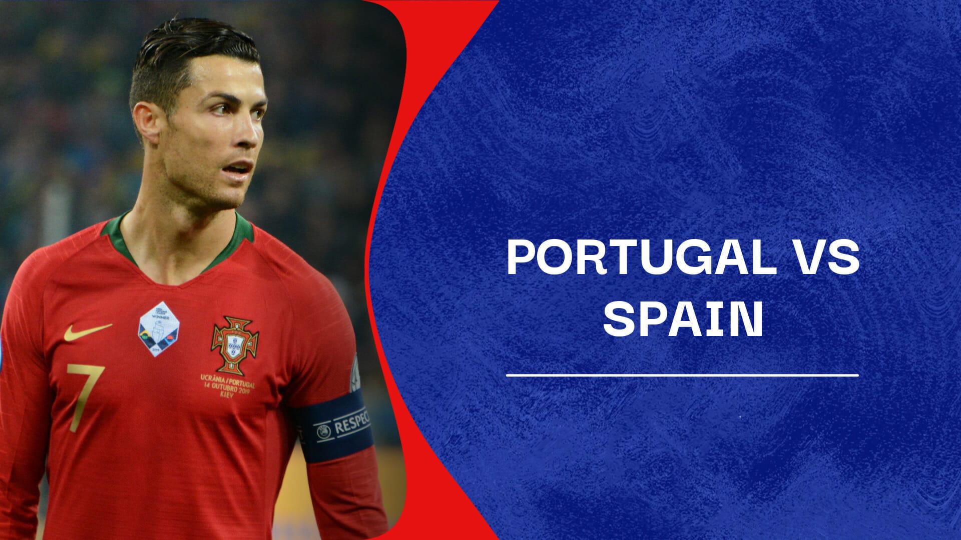 यूरोकप मैत्रीपूर्ण खेल: आज पोर्चुगल र स्पेन भिड्दै